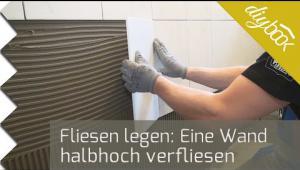 Embedded thumbnail for Fliesen verlegen - Das halbhohe Verfliesen an der Wand