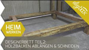 Embedded thumbnail for Designerbett bauen Teil 2: Einmessen und Ablängen